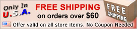 FREE Shipping on orders over $60. Offer valid on all store items. No Coupon Needed. Only In U.S.A.